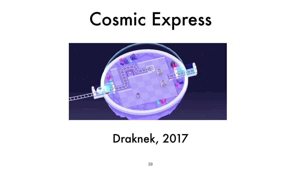Cosmic Express 29 Draknek, 2017