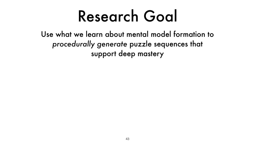 Research Goal 43 Use what we learn about mental...