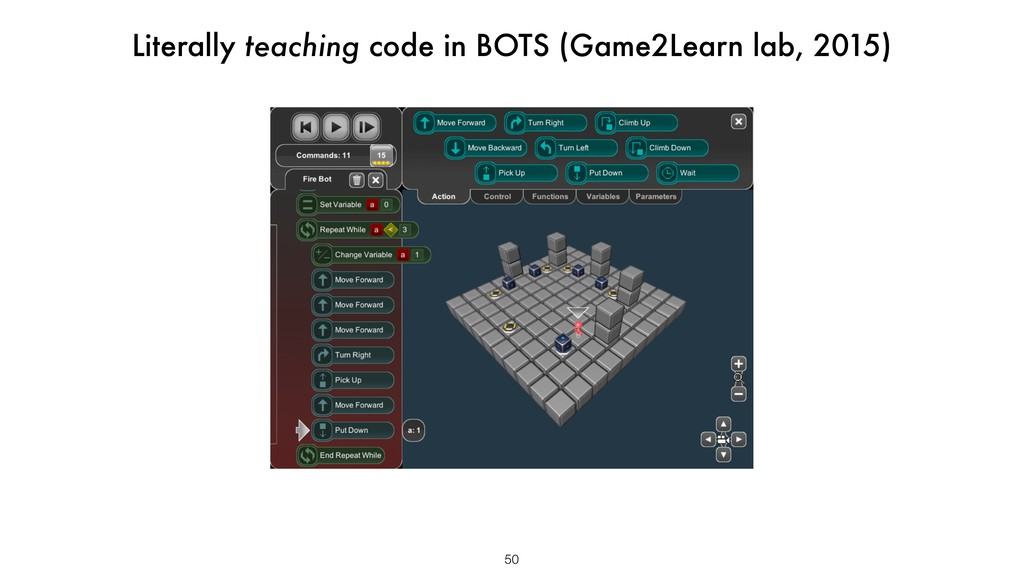 50 Literally teaching code in BOTS (Game2Learn ...
