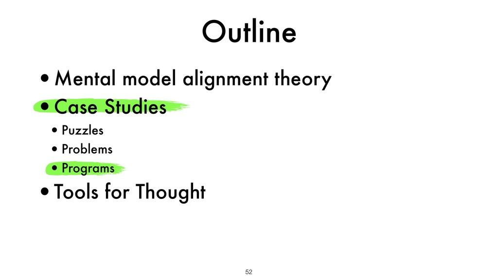 Outline 52 •Mental model alignment theory •Case...