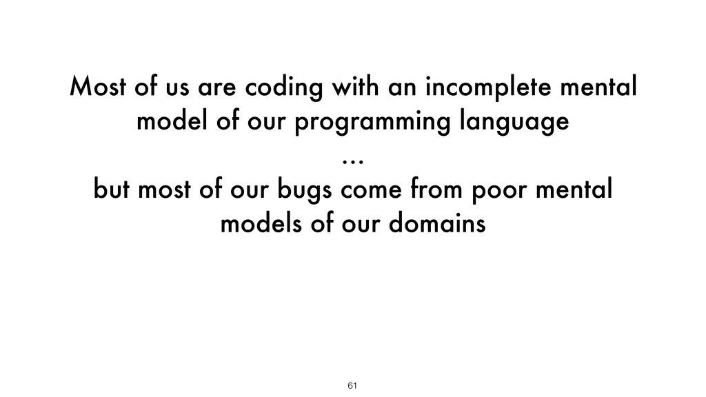 Most of us are coding with an incomplete mental...