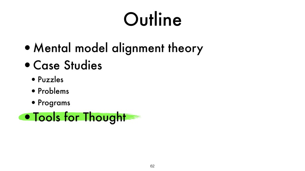 Outline 62 •Mental model alignment theory •Case...