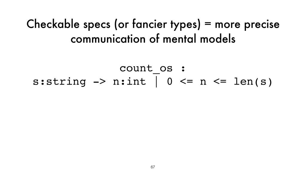 Checkable specs (or fancier types) = more preci...