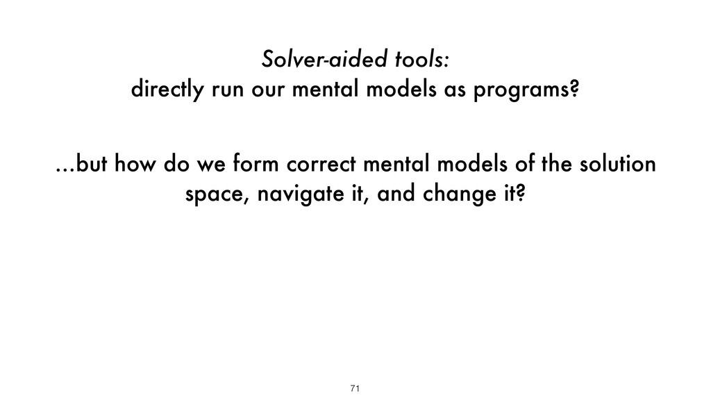 Solver-aided tools: directly run our mental mod...