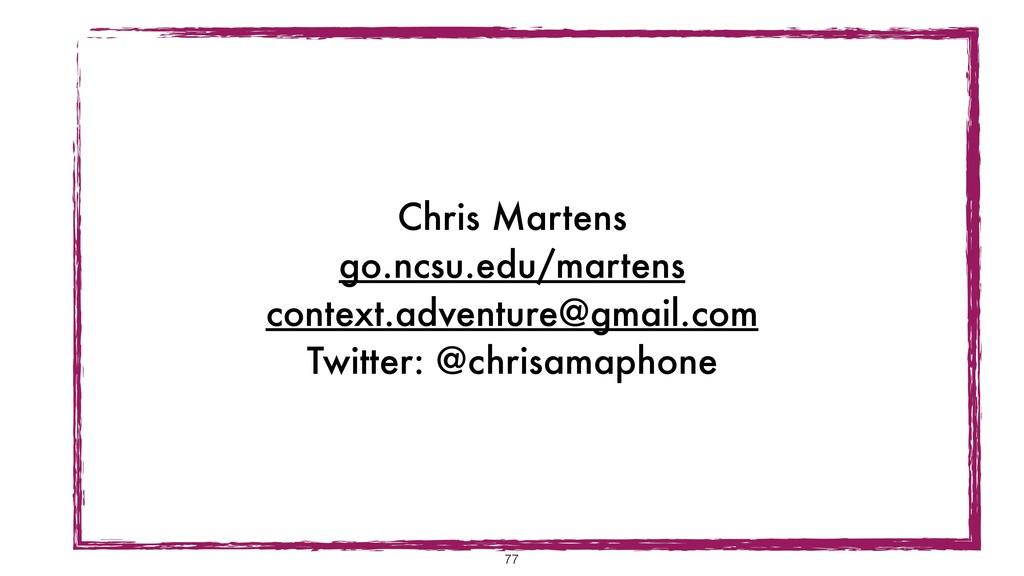 Chris Martens go.ncsu.edu/martens context.adven...