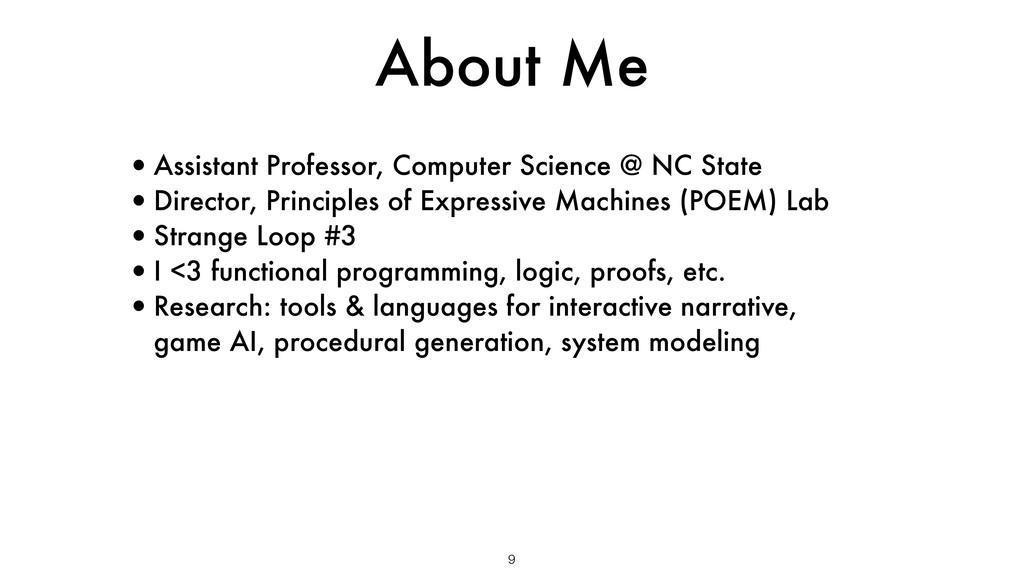 9 About Me •Assistant Professor, Computer Scien...