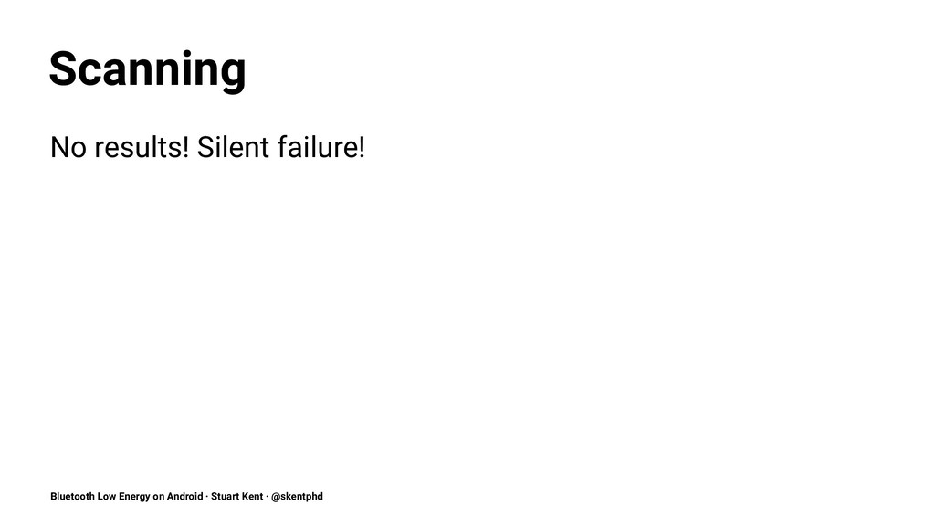 Scanning No results! Silent failure! Bluetooth ...