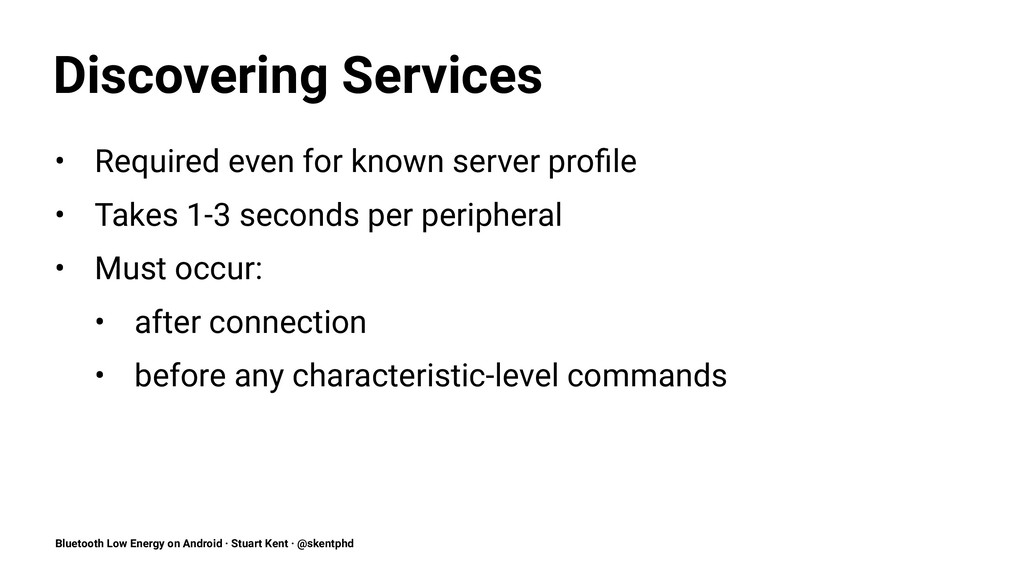 Discovering Services • Required even for known ...