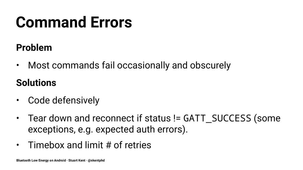 Command Errors Problem • Most commands fail occ...