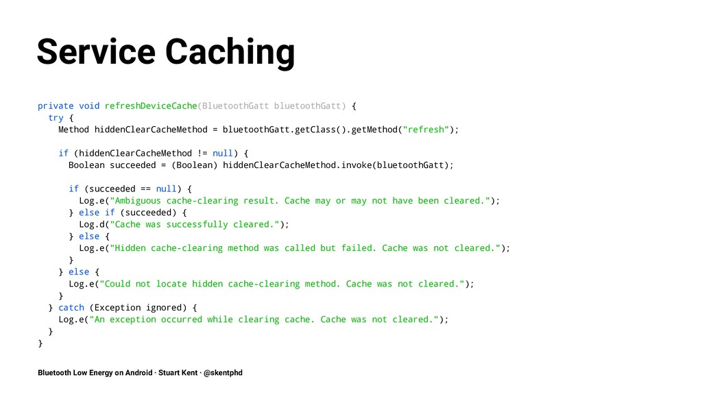 Service Caching private void refreshDeviceCache...