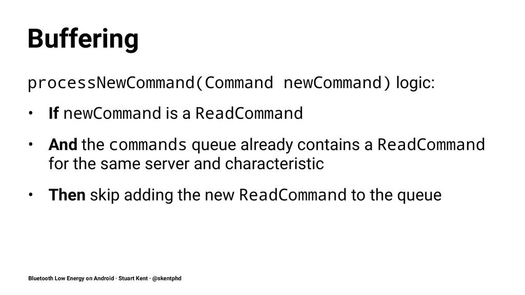 Buffering processNewCommand(Command newCommand)...