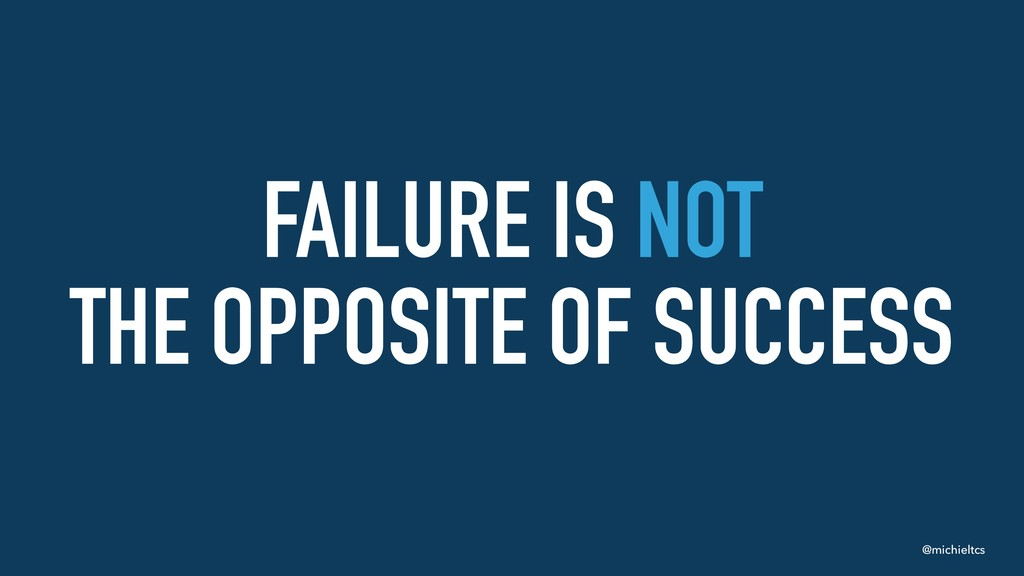 @michieltcs FAILURE IS NOT