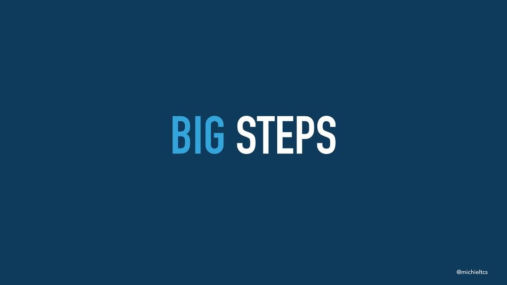 @michieltcs BIG STEPS