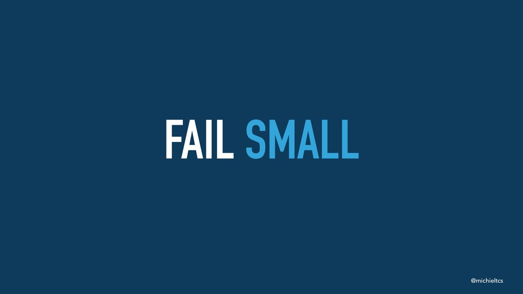 @michieltcs FAIL SMALL