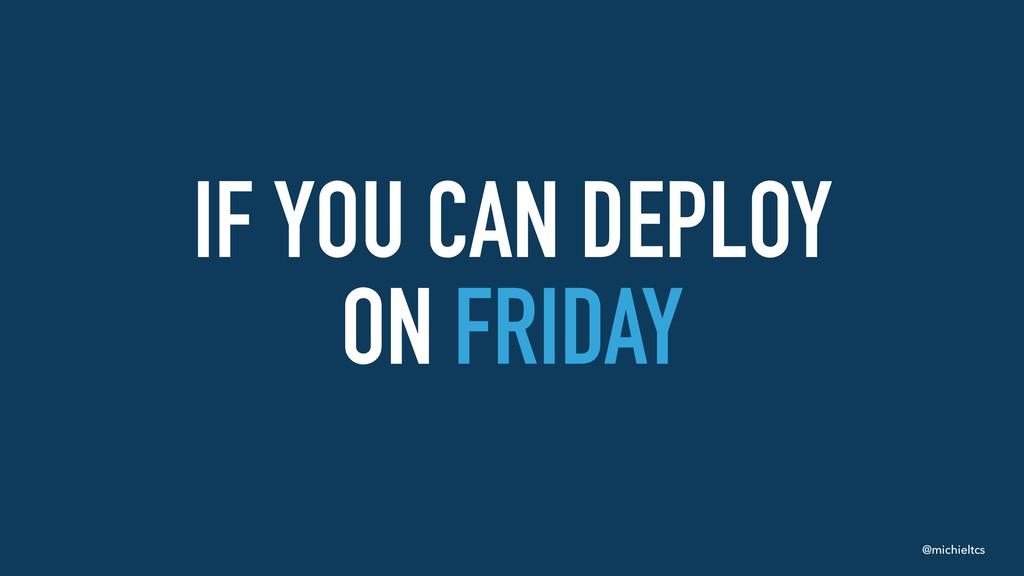 @michieltcs IF YOU CAN DEPLOY