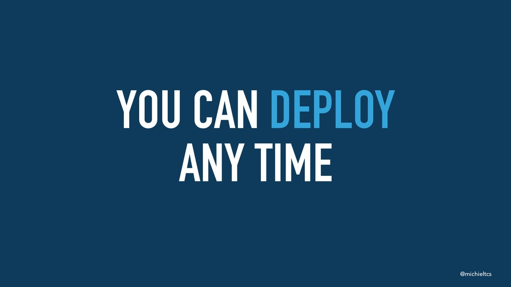 @michieltcs YOU CAN DEPLOY