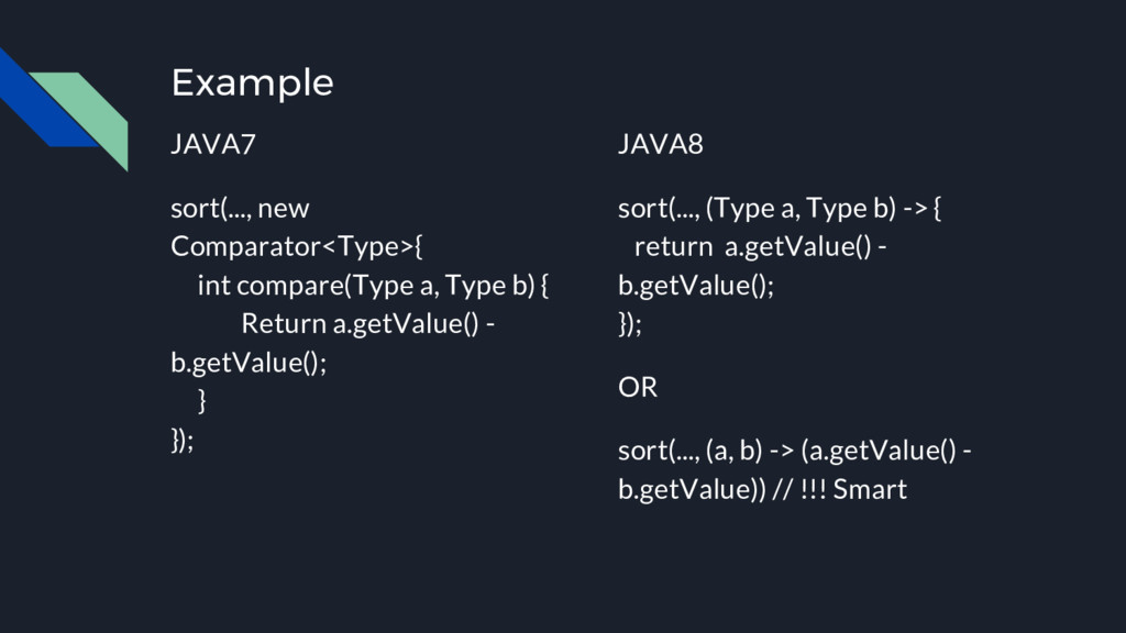 Example JAVA7 sort(..., new Comparator<Type>{ i...