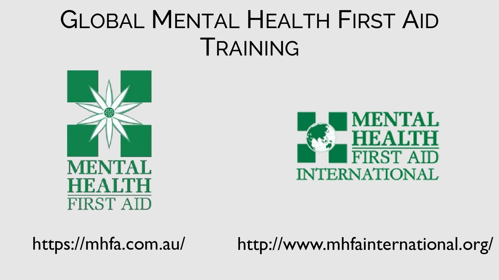 GLOBAL MENTAL HEALTH FIRST AID TRAINING https:/...