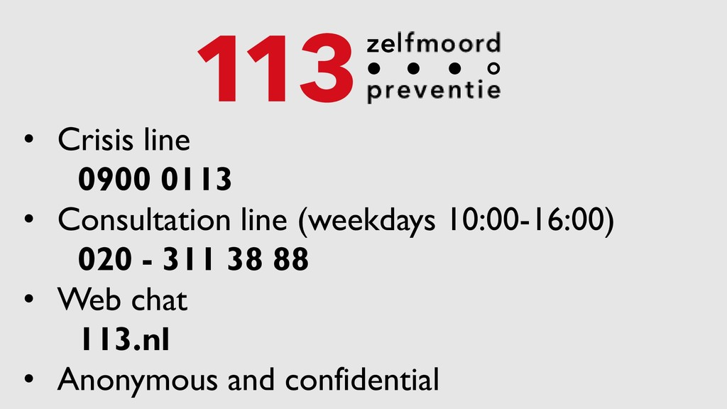 • Crisis line 0900 0113 • Consultation line (we...