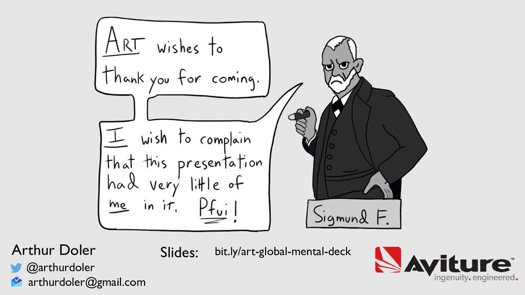 Slides: Arthur Doler @arthurdoler arthurdoler@g...