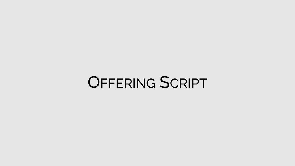 OFFERING SCRIPT