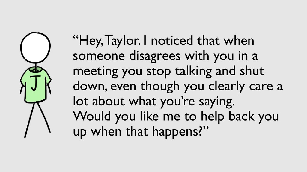 """Hey, Taylor. I noticed that when someone disag..."