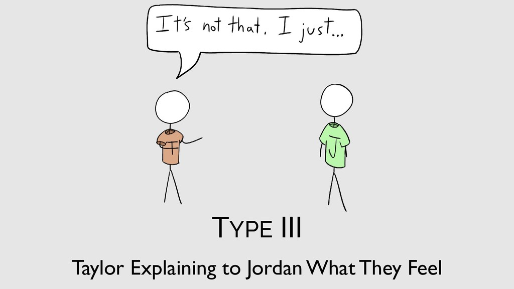 TYPE III Taylor Explaining to Jordan What They ...
