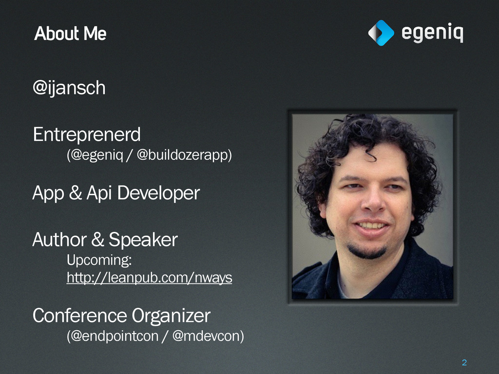 About Me @ijansch Entreprenerd (@egeniq / @buil...