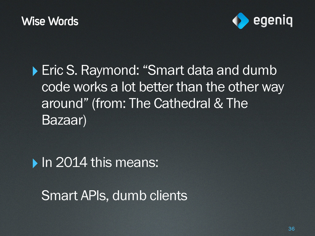 """Wise Words ‣Eric S. Raymond: """"Smart data and du..."""