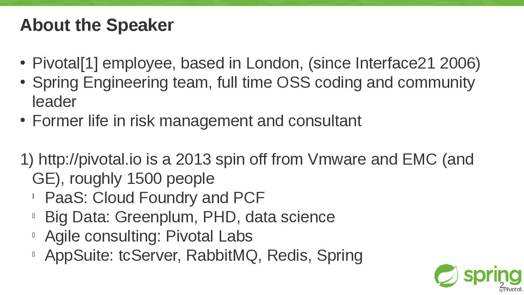 About the Speaker • Pivotal[1] employee, based ...