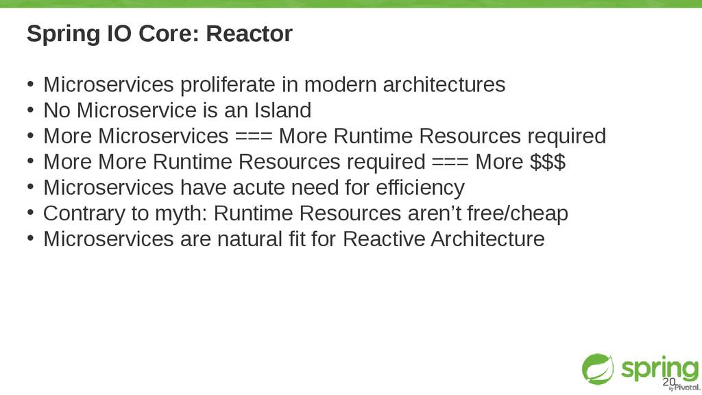 Spring IO Core: Reactor • Microservices prolife...