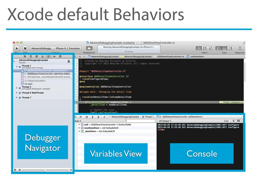 Xcode default Behaviors Variables View Console ...