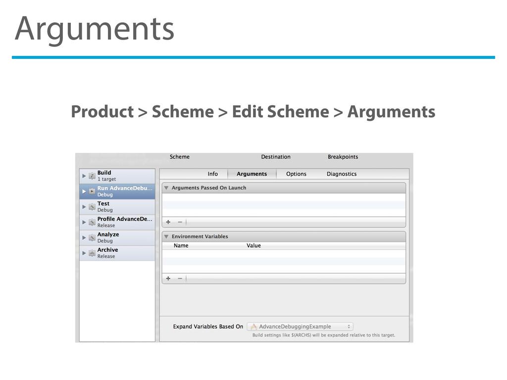 Arguments Product > Scheme > Edit Scheme > Argu...