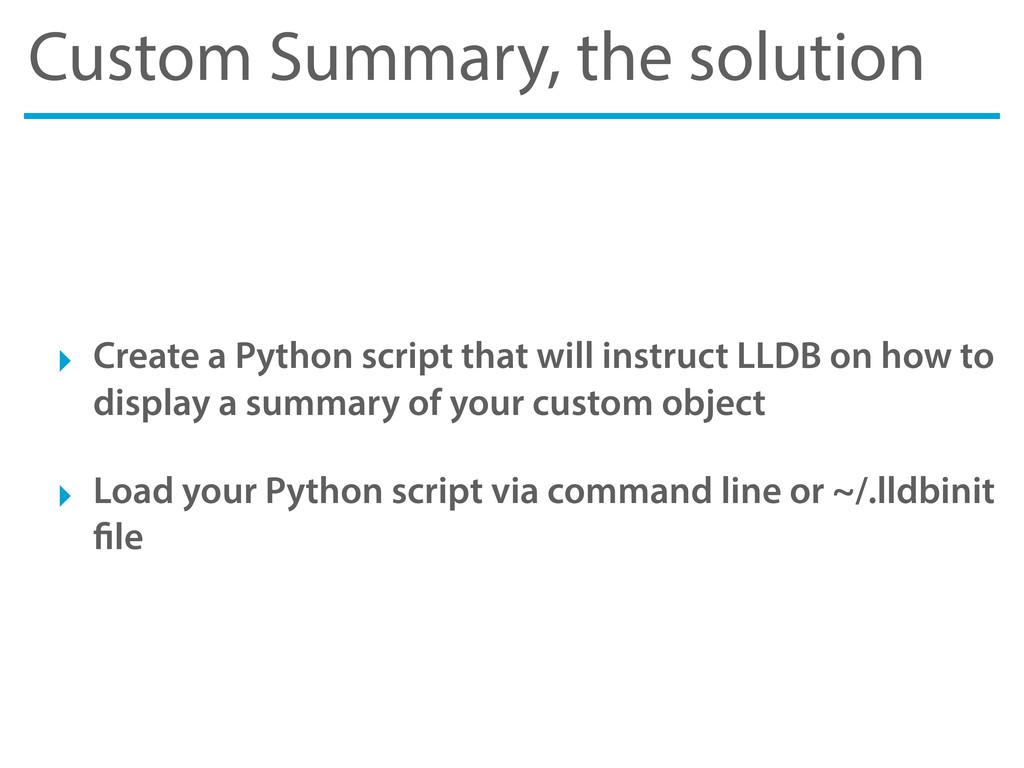 Custom Summary, the solution ‣ Create a Python ...