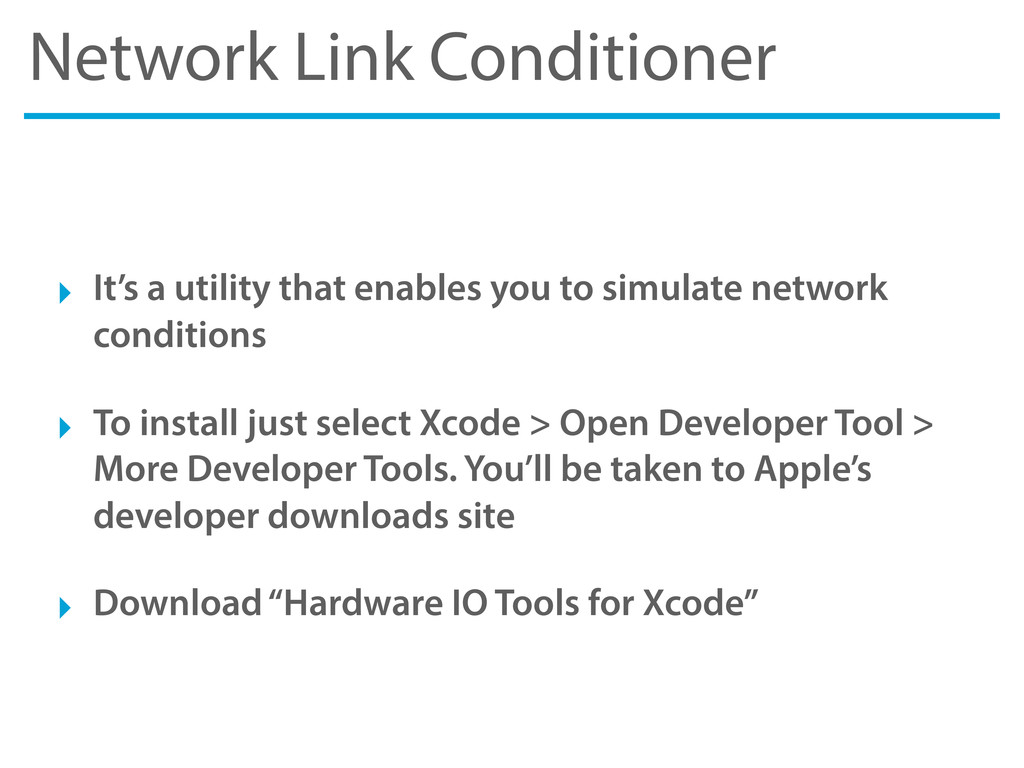 Network Link Conditioner ‣ It's a utility that ...