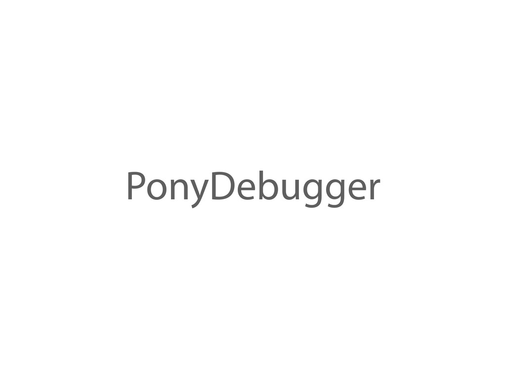 PonyDebugger
