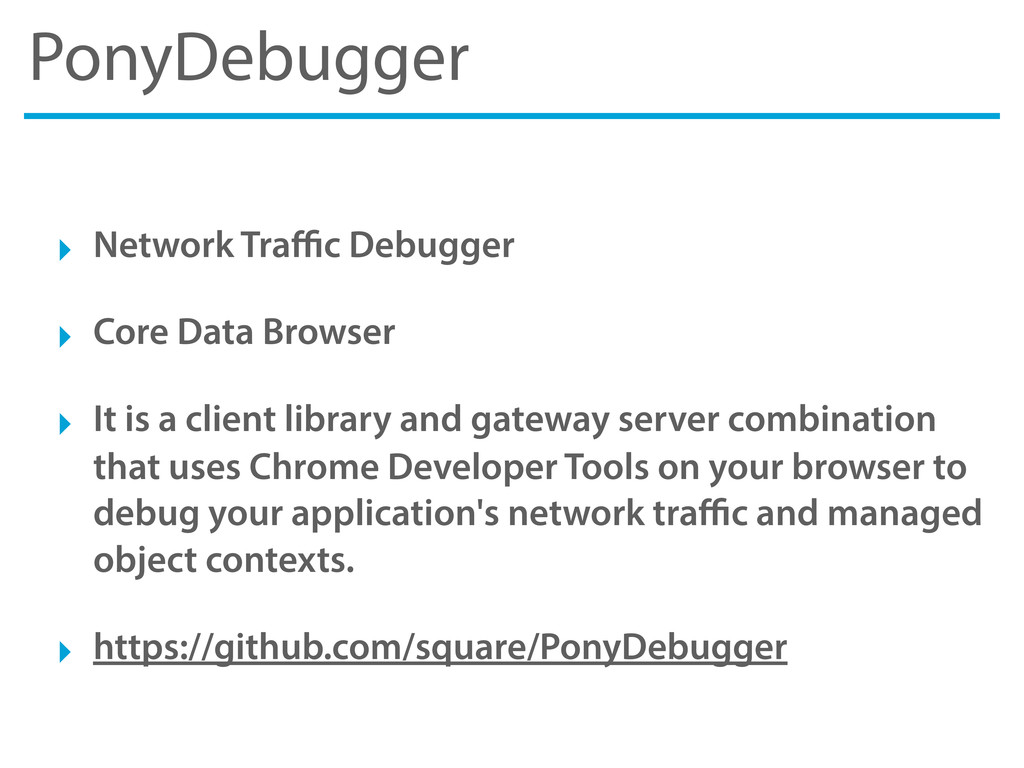 PonyDebugger ‣ Network Traffic Debugger ‣ Core Da...