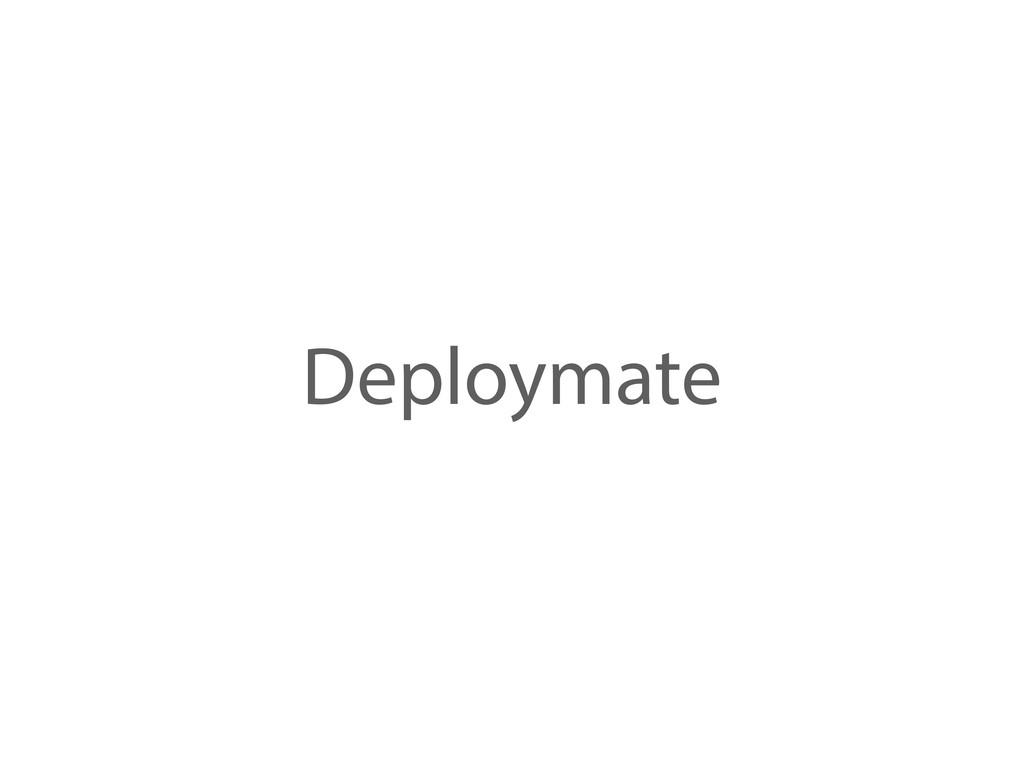 Deploymate