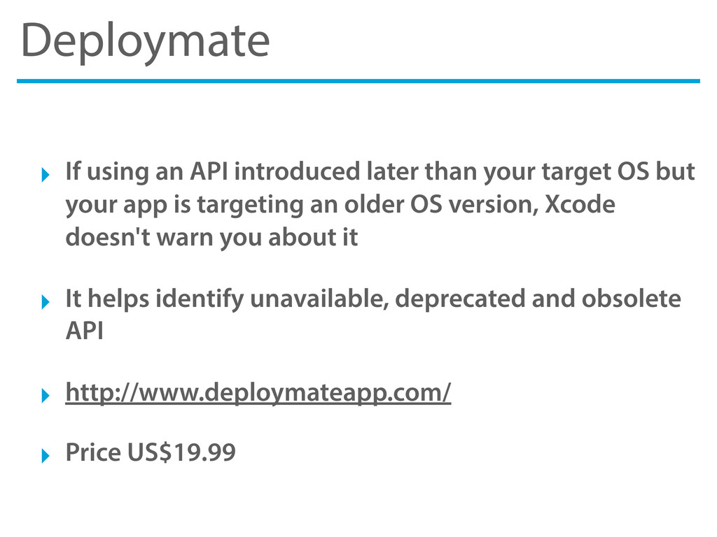 Deploymate ‣ If using an API introduced later t...
