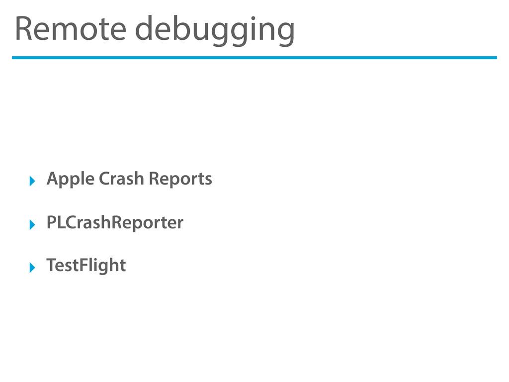 Remote debugging ‣ Apple Crash Reports ‣ PLCras...