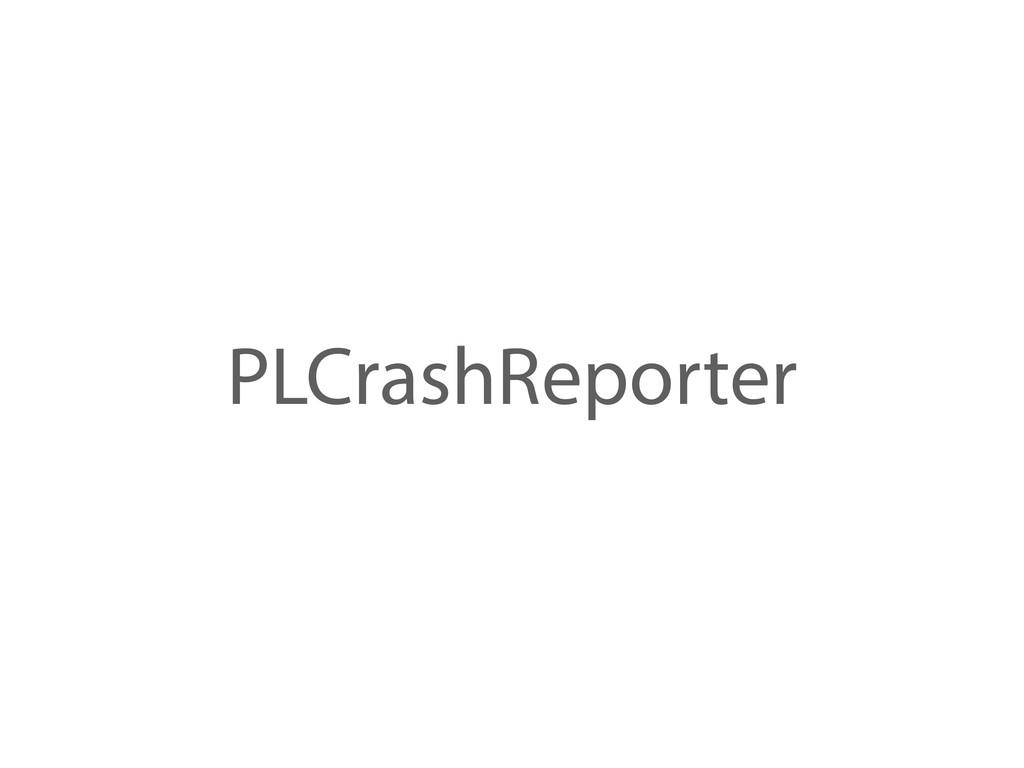 PLCrashReporter