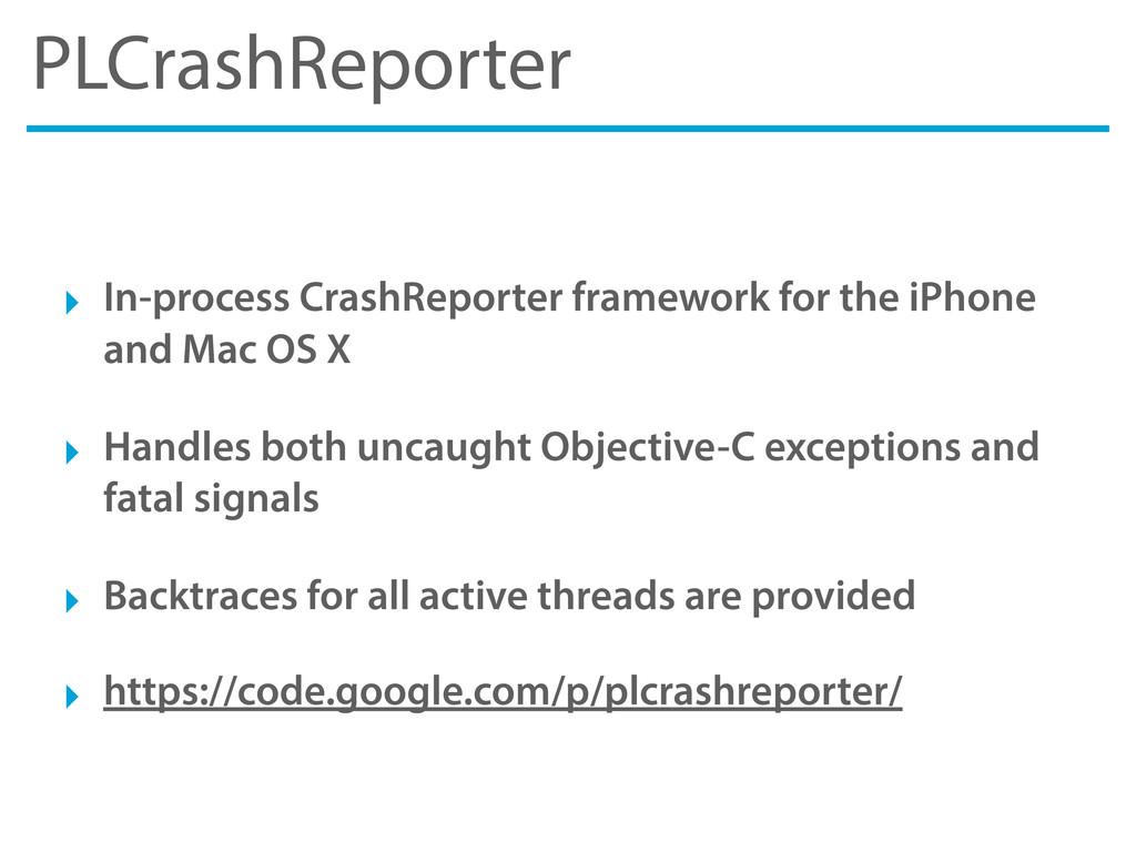 PLCrashReporter ‣ In-process CrashReporter fram...