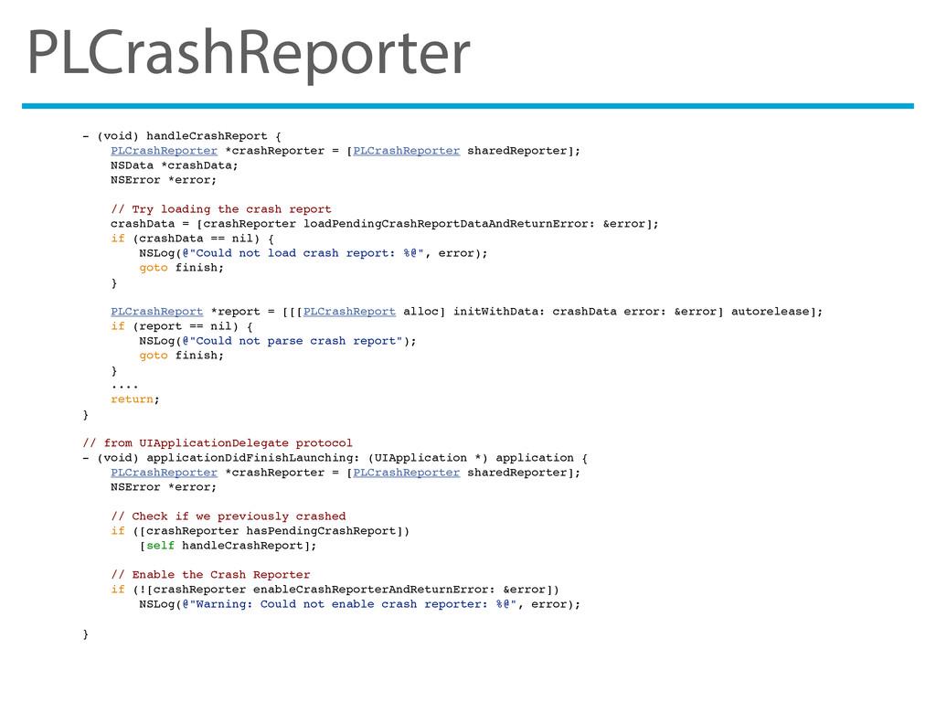 PLCrashReporter - (void) handleCrashReport { PL...