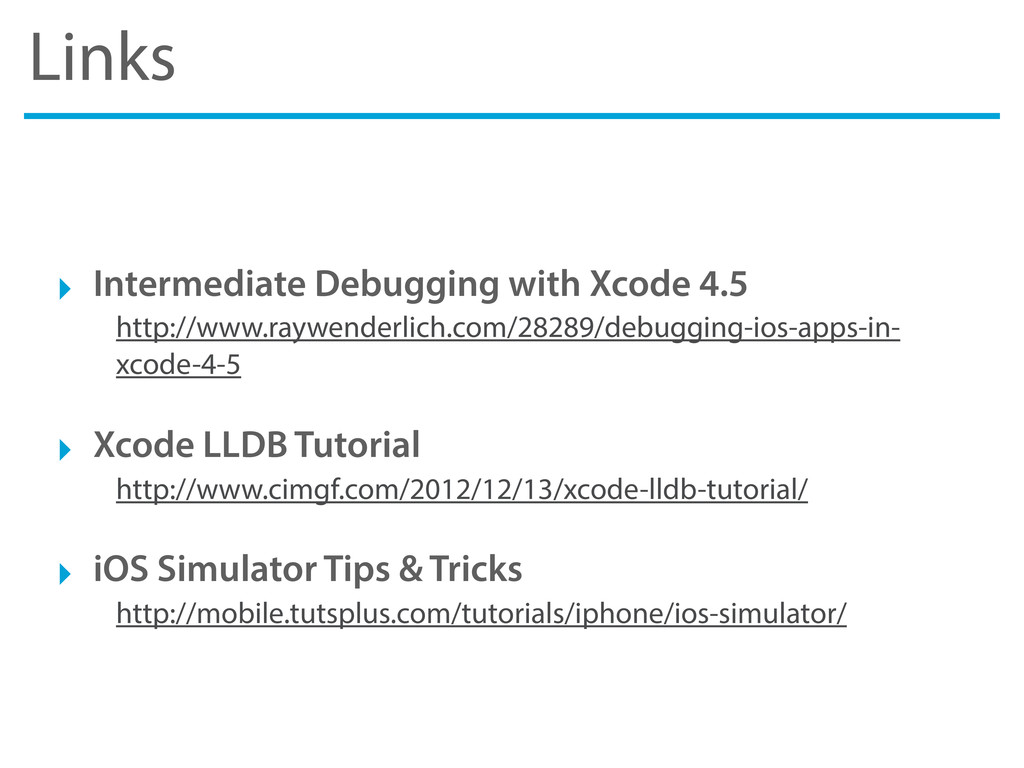 Links ‣ Intermediate Debugging with Xcode 4.5 h...