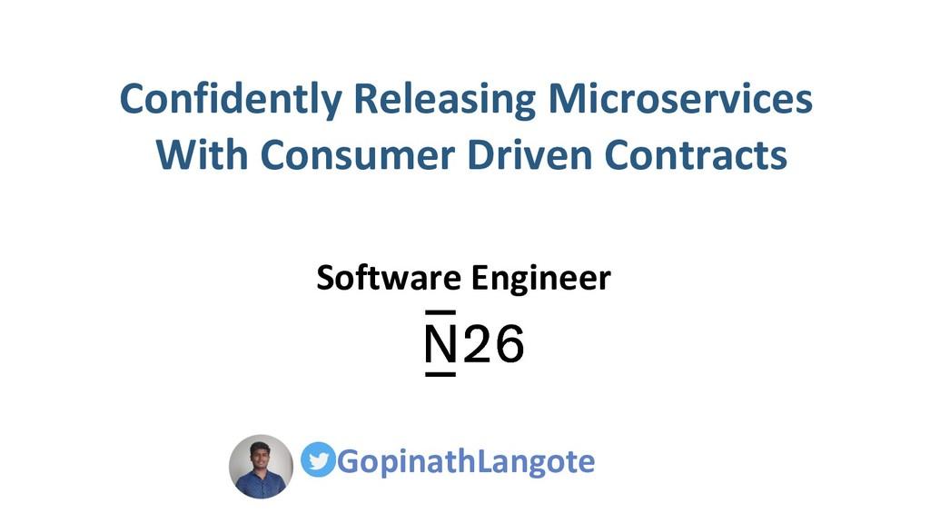 GopinathLangote Confidently Releasing Microserv...