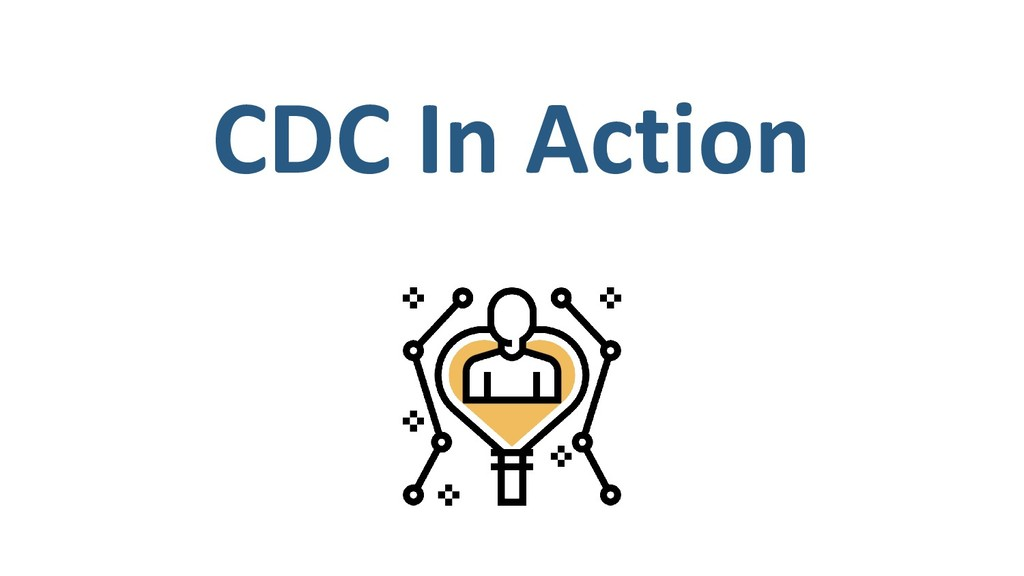 CDC In Action