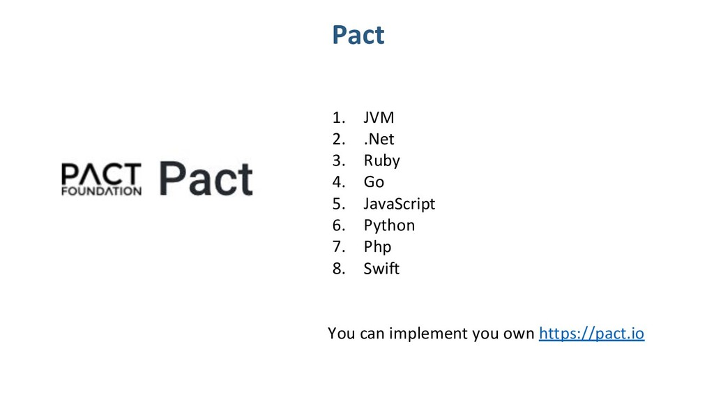 1. JVM 2. .Net 3. Ruby 4. Go 5. JavaScript 6. P...