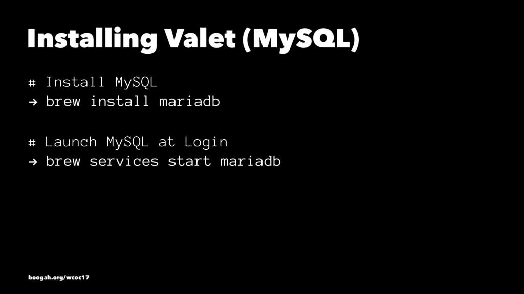 Installing Valet (MySQL) # Install MySQL ! brew...