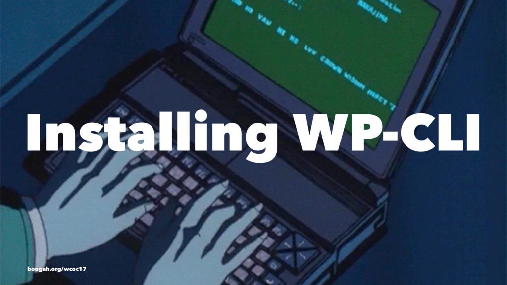 Installing WP-CLI boogah.org/wcoc17