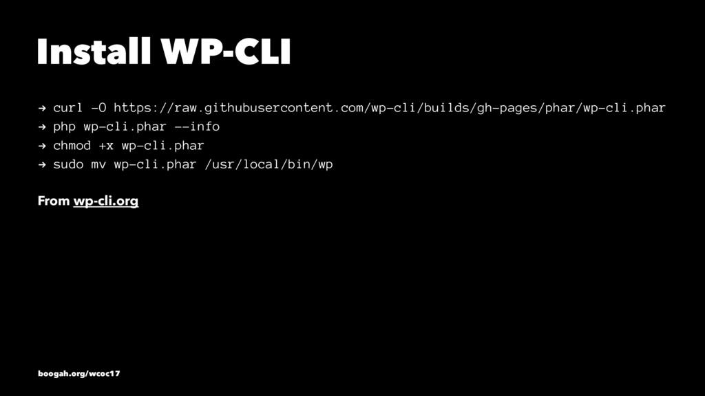 Install WP-CLI ! curl -O https://raw.githubuser...